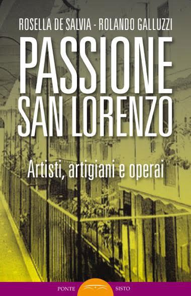 PASSIONE SAN LORENZO, Artisti, artigiani, e operai