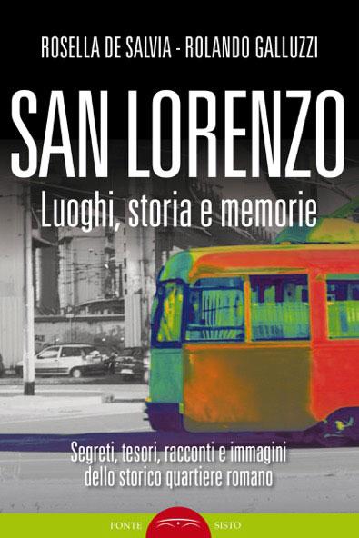 SAN LORENZO, Luoghi, Storia e memoria